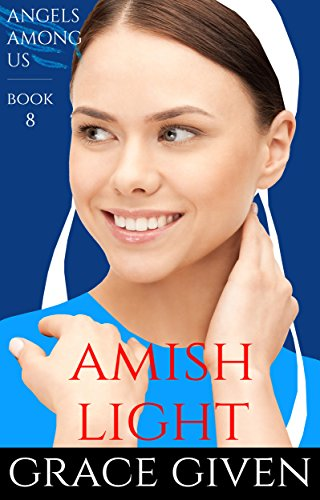 An Amish Romance Amish Light Angels Among Us Amish Romance Book 8