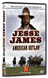 The History Channel Presents Jesse James - American Outlaw by Jesse James