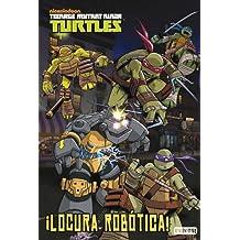 Teenage Mutant Ninja Turtles. ¡Locura robótica! (Libros de lectura)