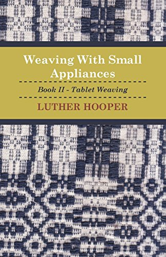 Weaving With Small Appliances - Book II - Tablet Weaving (English Edition)