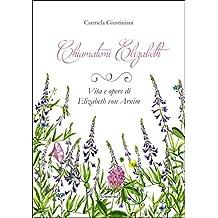 Chiamatemi Elizabeth. Vita e opere di Elizabeth von Arnim (Windy Moors Vol. 11)