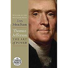 [Thomas Jefferson: The Art of Power] (By: Jon Meacham) [published: November, 2012]