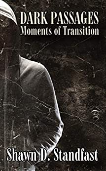 Dark Passages: Moments of Transition (English Edition) van [Standfast, Shawn]