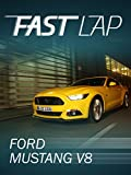 Fast Lap: Ford Mustang V8