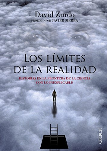 Los límites de la realidad: Historias en la frontera de la ciencia con lo inexplicable (Libros Singulares)