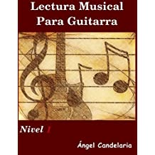 Lectura Musical para Guitarra: Nivel 1 (Spanish Edition) by Angel Candelaria (2013-04-08)