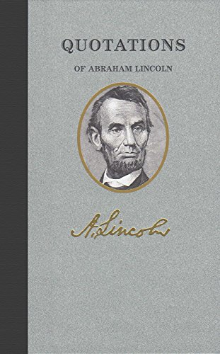 Quotations of Abraham Lincoln (Great American Quote Books)
