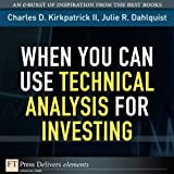 When You Can Use Technical Analysis for Investing (FT Press Delivers Elements)