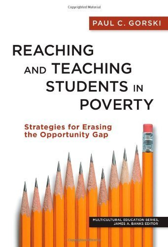 Reaching and Teaching Students in Poverty: Strategies for Erasing the Opportunity Gap (Multicultural Education) by Paul C. Gorski (2013) Paperback