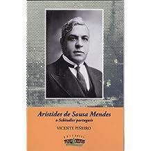 Aristides de Sousa Mendes o Schindler Portugües