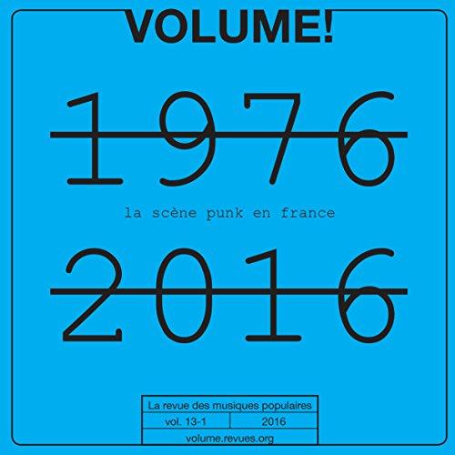 Volume ! N 13-1 - la Scene Punk en France - 1976-2016