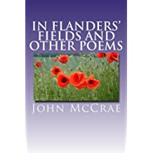 """""""In Flanders' Fields"""" and Other Poems (English Edition)"""
