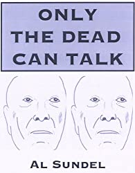 ONLY THE DEAD CAN TALK (English Edition)
