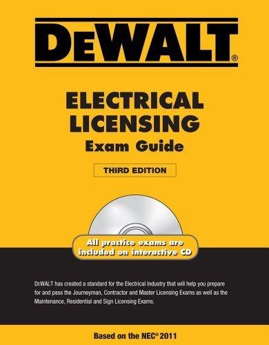 DEWALT Electrical Licensing Exam Guide, Based on the NEC 2011 (Dewalt Exam/Certification Series) by Holder, Ray (2011) Paperback