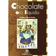 Chocolate, Oro Liquido/Chocolate, Liquid Gold