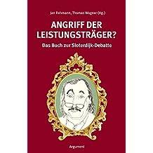 Angriff der Leistungsträger?: Das Buch zur Sloterdijk-Debatte (Argument Sonderband / Neue Folge)