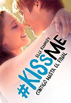 Contigo hasta el final (#KissMe 4) par [Kennedy, Elle]