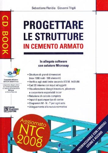 Progettare le strutture in cemento armato. Con CD-ROM