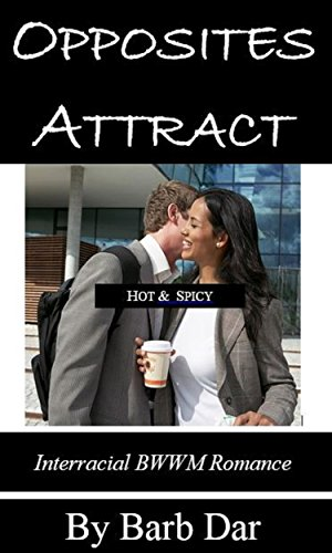 Opposites Attract: Interracial BWWM Romance (English Edition)