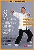 Telecharger Livres Huit exercices simples de chi kung pour votre sante Les Huit Pieces de brocart (PDF,EPUB,MOBI) gratuits en Francaise