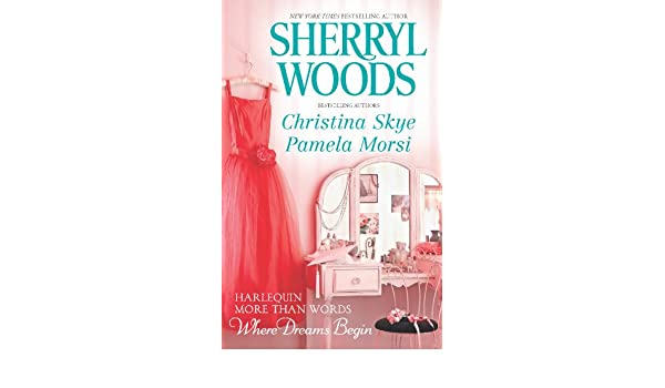 More Than Words, Where Dreams Begin: Black Tie and Promises\Safely Home\Daffodils in Spring (Harlequin More Than Words): Amazon.co.uk: Sherryl Woods, ...