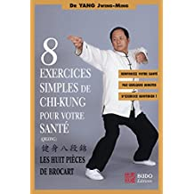 Huit exercices simples de chi-kung pour votre santé : Les Huit Pièces de brocart