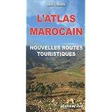 L'Atlas Marocain, Nouvelles Routes Touristiques