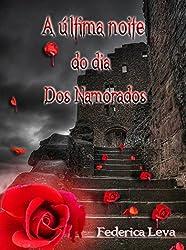 A ÚLTIMA NOITE DO DIA DOS NAMORADOS (Portuguese Edition)