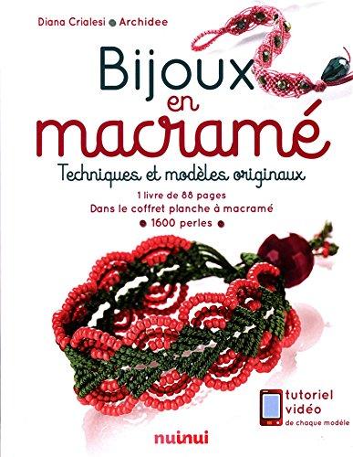 Bijoux en Macramé - Techniques et modèles originaux par Diana Crialesi