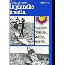 La Planche à voile (Pratiques Hachette)