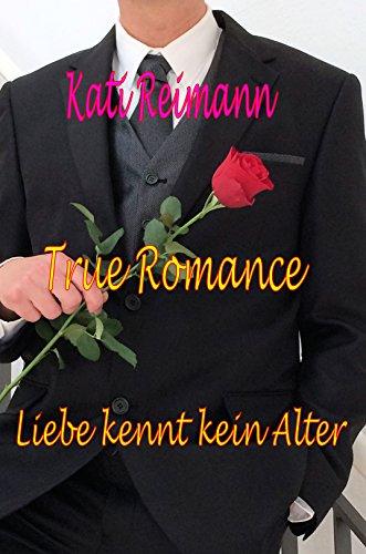 True Romance: Liebe kennt kein Alter