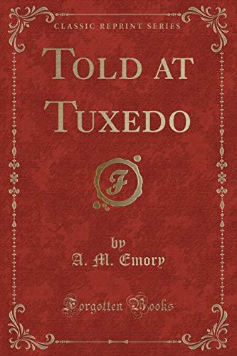 Told at Tuxedo (Classic Reprint) (Tuxedo Classic)