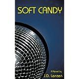 Soft Candy by J.D. Lenzen (2007-02-23)