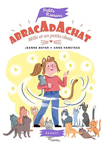 Abracadachat : Mille et un petits chats