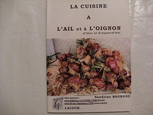La cuisine à l'ail et à l'oignon : Recettes traditionnelles et modernes