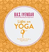 (Light on Yoga: The Definitive Guide to Yoga Practice) By B. K. S. Iyengar (Author) Paperback on (Apr , 2001)