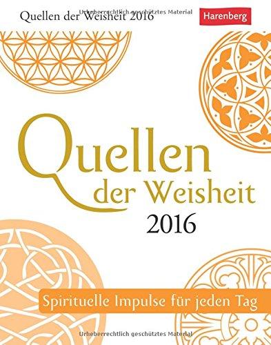 Quellen der Weisheit 2016: Spirituelle Impulse für jeden Tag