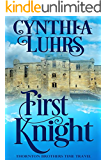 First Knight: Thornton Brothers Time Travel (A Thornton Brothers Time Travel Romance Book 3) (English Edition)