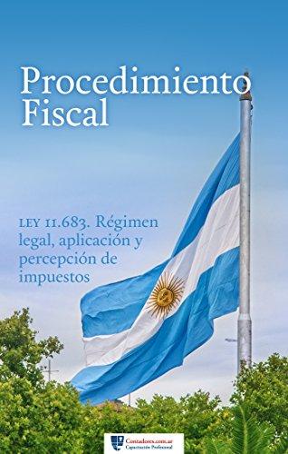 Procedimiento Fiscal: Ley N° 11.683 por Julian Calderazi