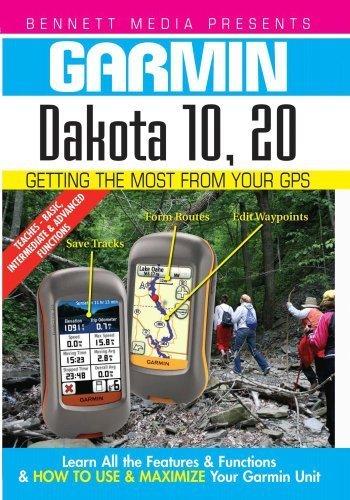 Preisvergleich Produktbild Garmin Getting the Most From Your GPS: Dakota 10, 20 by James Marsh