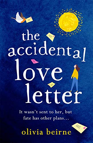 The Accidental Love Letter: The heartwarming new novel from bestselling author Olivia Beirne by [Beirne, Olivia]