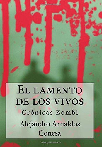 Crónicas Zombi: El lamento de los vivos: Volume 1