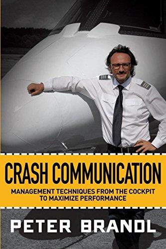 Crash Communication: Management Techniques from the Cockpit to Maximize Performance
