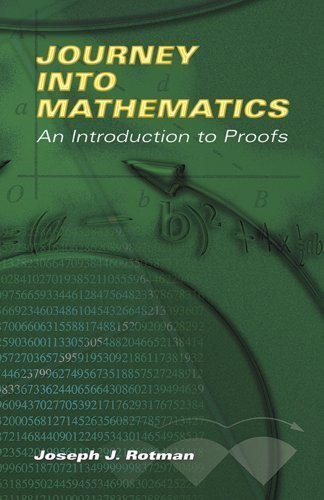 Journey into Mathematics: An Introduction to Proofs (Dover Books on Mathematics) by Joseph J. Rotman (2006-12-27)
