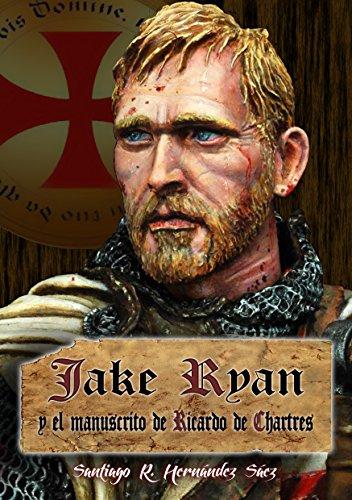 Jake Ryan y el manuscrito de Ricardo de Chartres por Santiago R. Harnández Sáez