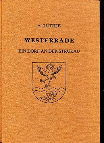 Westerrade: Ein Dorf an der Strukau 1249-1987.