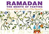 Ramadan: The Month of Fasting: Islamic Children's Books on the Quran, the Hadith, and the Prophet Muhammad (English Edition)