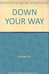 DOWN YOUR WAY