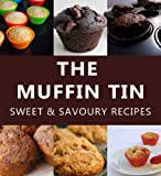 The Muffin Tin - Sweet & Savoury Recipes