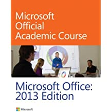 Microsoft Office 2013 by Microsoft Official Academic Course (2013-12-16)